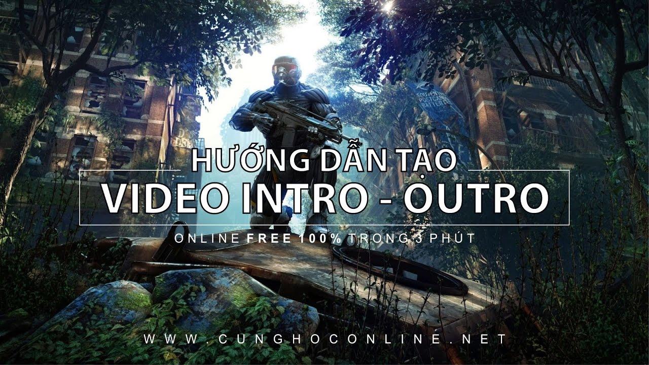 Tạo video intro và outro online Pro miễn phí chỉ trong 3 phút